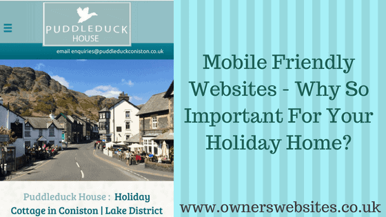 Mobile Friendly Websites – Why So Important for your Holiday Home?